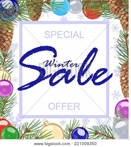 Advertising poster, announcing winter sales, decorated with festive balls, fir cones and branches, snowflakes. Offer of discounts.