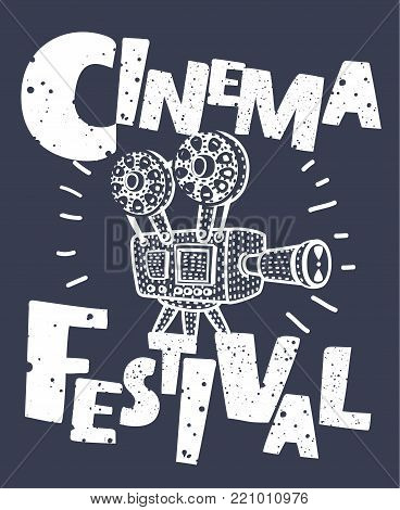 Vector cinema festival poster with old fashioned movie outline camera. Cartoon funny illustration of retro background with words Cinema festival. Can used for banner, poster, web page