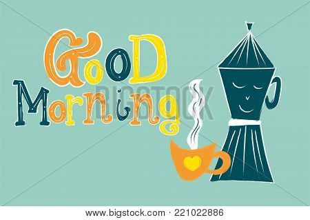 Vector Illustration Composition Of Fun Object, Coffee And Coffeepot Isolated On White With Lettering