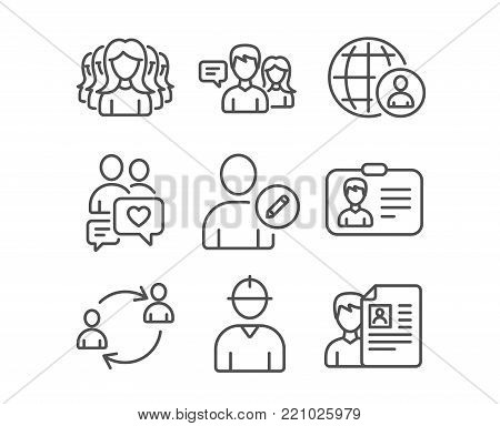 Set of Women group, Identification card and International recruitment icons. People talking, Dating chat and User communication signs. Engineer, Edit user and Job interview symbols. Vector