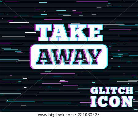 Glitch effect. Take away sign icon. Takeaway food or coffee drink symbol. Background with colored lines. Vector