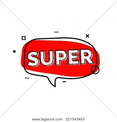 Super lettering in red speech bubble. Inscription can be used for graphic design leaflets, posters, banners.