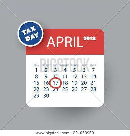 Tax Day Reminder Concept - Calendar Design Template - USA Tax Deadline, Due Date for Federal Income Tax Returns: 17 April 2018