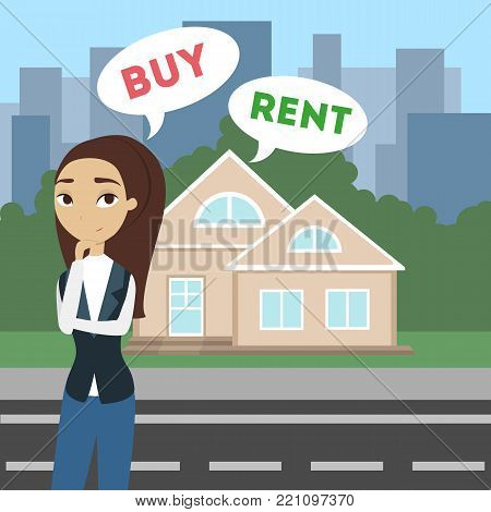 Buy or rent. House as real estate for selling or renting. Woman thinking.