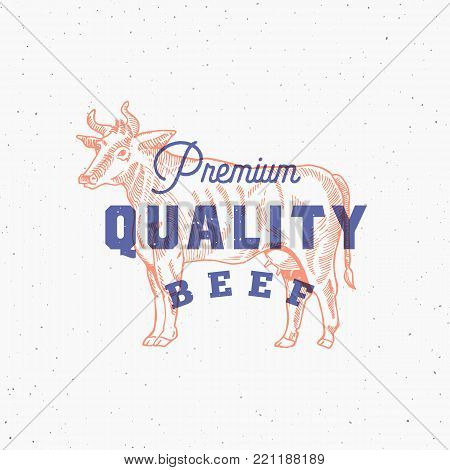 Premium Quality Beef. Retro Print Effect Card. Abstract Vector Sign, Symbol or Logo Template. Hand Drawn Cow Sillhouette with Typography. Vintage Emblem or Stamp. Isolated.