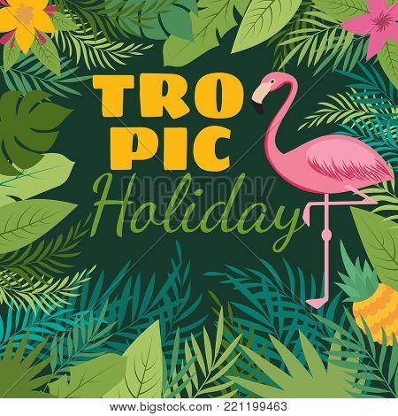 Tropical holiday vector background with exotic flowers and pink flamingo. Illustration of bird exotic flamingo, tropical jungle leaf