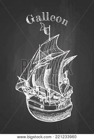 poster of Vector hand drawing of sailing ship, galleon on chalkboard. Vintage poster.