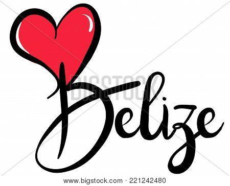 I Love Belize - Vector Graphic Illustration