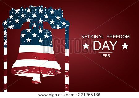 The Liberty Bell as symbols of freedom and justice for National freedom day. Poster or banners -  on  National Freedom Day! - February 1st. USA flag as background.