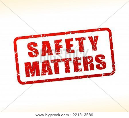 Illustration of safety matters text buffered on white background