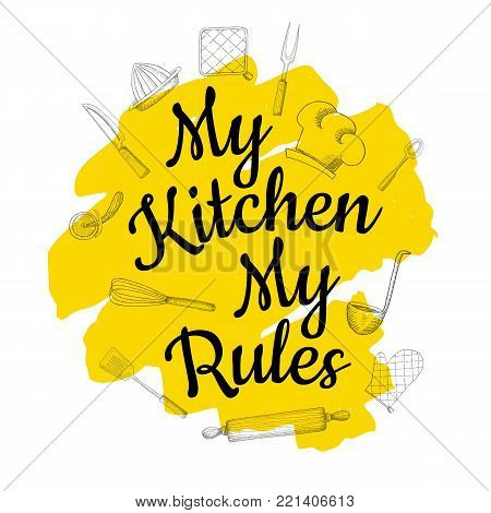 Food Poster Print Lettering. My kitchen My Rules. Lettering kitchen cafe restaurant decoration. Cutting board, knife, fork, cooking. Hand drawn vector illustration.