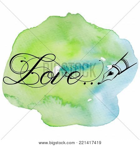 Hand drawn watercolor with calligraphy text Love... Valentines day, wedding, dating and other and other romantic events. Vector illustration