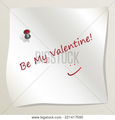 White sticky note attached to a wall by a drawing pin with heart image. Sheet of paper with text Be My Valentine with smile. Concept of love and romance. Happy Valentine's Day. Vector EPS10.