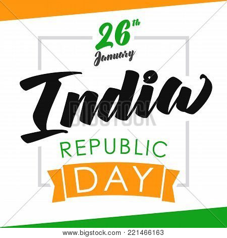India Republic Day celebration banner. Happy Republic Day lettering background design, 26th January on flag triocolors. Vector Illustration