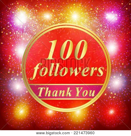 Bright followers background. 100 followers illustration with thank you on a ribbon.