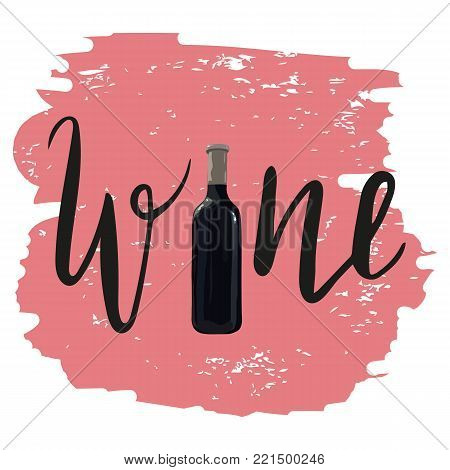 Hand drawn lettering Wine with hand drawn bottle of red wine on white background. Vector. Watercolor imitation. Hand drawn. Wine list.