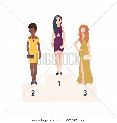 Three beautiful women wearing elegant evening dresses standing on podium for award. First, second and third places at beauty pageant or contest. Flat female cartoon characters. Vector illustration