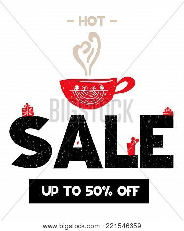 Hot sale, up to 50 off grunge lettering isolated on white background with cup of hot drink. Vector illustration in scandinavian style. Can be used as selling card, poster, banner, flyer, coupon
