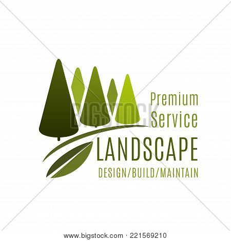 Landscape design company or green landscaping service icon design template. Vector isolated symbol of green trees park or horticulture woodlands for eco design and build association