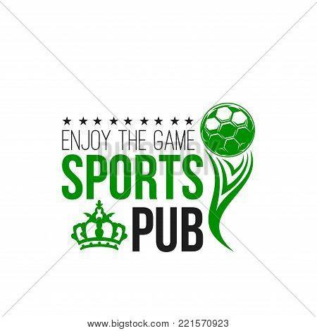 Soccer sports pub icon template for football live game championship or wold cup championship. Vector design soccer ball in victory cup and crown with stars for football fan club