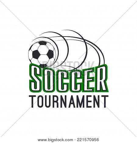 Soccer tournament icon design template of football ball flying for goal. Vector isolated symbol for college league or international soccer team championship and football cup match