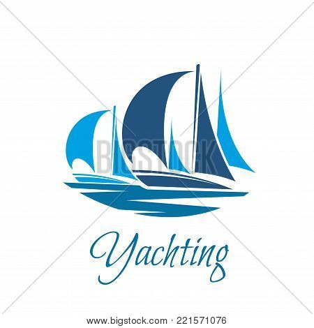 Yachting club or marine sport and adventure icon of blue yacht or sailboat with sails. Vector sail ship of sea cruise boat and ocean travel vessel for summer vacation tourism