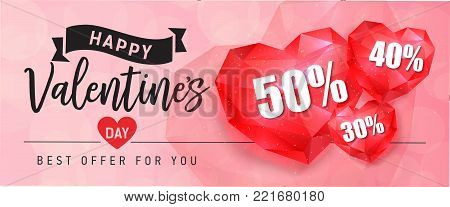 Happy Valentines Day Best offer for you lettering and hearts in polygon style with fifty, forty, thirty percent on pink background. Inscription can be used for leaflets, posters, banners