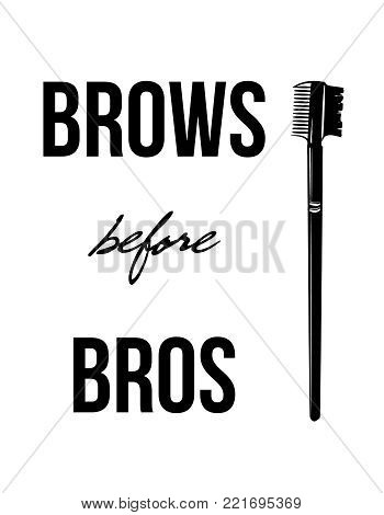 Fashion Typography Inscription: Brows Before Bros. Brow Maker Typography Poster With Graphic Eyebrow