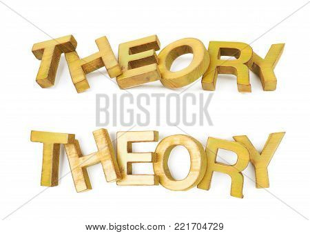 Word Theory made of colored with paint wooden letters, composition isolated over the white background, set of two different foreshortenings