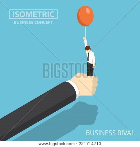Flat 3d isometric businessman hand stop his business rival before he float by balloon. business rival and competition concept.