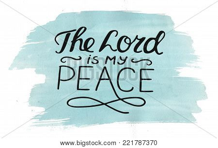 Hand lettering The Lord is my peace. Biblical background. Christian poster. Vintage. Scripture. Card