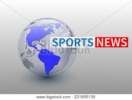 Sports news, world news backgorund with planet, TV news design. Vector.
