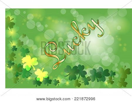 Saint Patrick's Day greeting card with sparkled green clover leaves and text. Inscription - Lucky