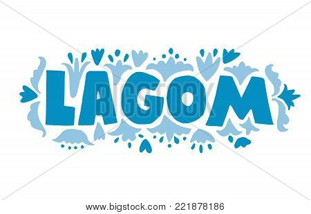 LAGOM a Swedish word meaning just the right amount. Hand drawn calligraphy inscription. Brush pen modern lettering. Sweden life-style concept.