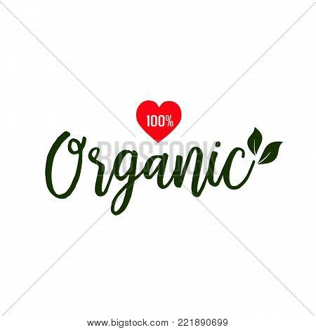 One hundred percent organic lettering with red heart. Calligraphic inscription can be used for leaflets, labels, banners, logo designs