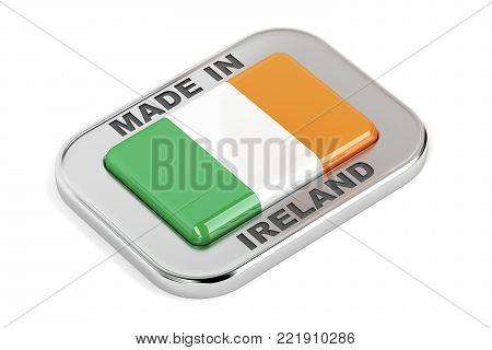 Made in Ireland, shiny badge on white background, 3D illustration