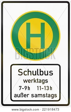 German Road Sign - School Bus Stop, Times For Work Days Except Saturday