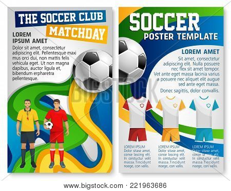 Soccer club sport match poster design template for football cup or college league championship. Vector soccer team player man in uniform with football ball on arena stadium and referee whistle