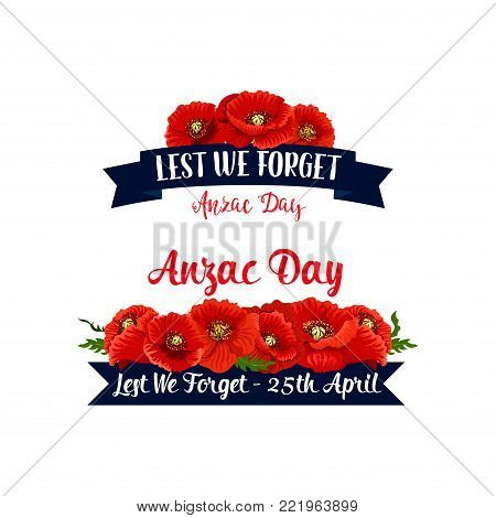 Anzac Day ribbons with red poppy flowers set for 25 April Australian and New Zealand war remembrance anniversary. Vector s Lest We Forget text on blue ribbons banners for Anzac Day remember