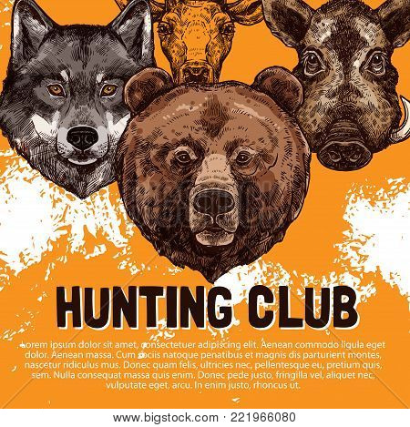 Hunting club sketch poster design template of wild animals for open season. Vector hunter trophy hunt prey of wold, grizzly bear or aper and hog boar for hunting season or wildlife zoo adventure