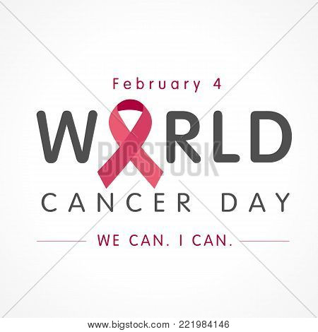 February 4, World cancer day lettering banner, We can I can. Vector illustration of World Cancer Day with ribbon and text