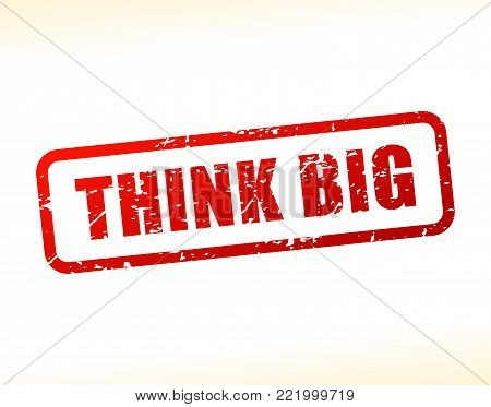 Illustration of think big text buffered on white background