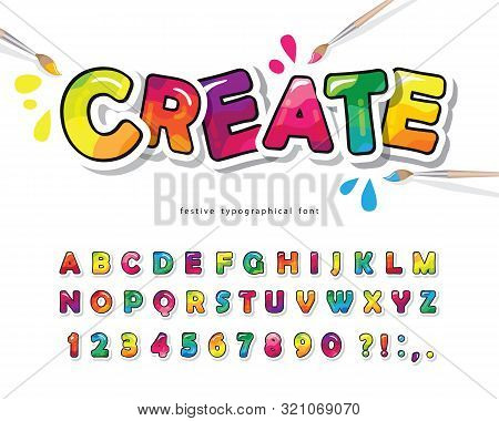 Cartoon Colorful Font For Kids. Creative Paint Abc Letters And Numbers. Bright Glossy Alphabet. Pape