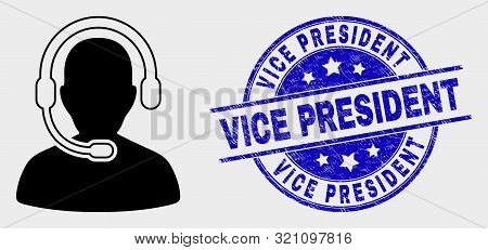 Vector Call Center Operator Icon And Vice President Seal. Red Round Scratched Seal With Vice Preside