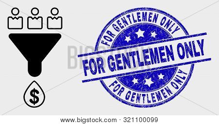 Vector Customers Sales Funnel Icon And For Gentlemen Only Stamp. Red Rounded Scratched Stamp With Fo