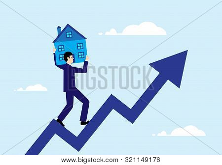 poster of A vector illustration of a man carrying a house on an rising arrow. A metaphor on property related increases.