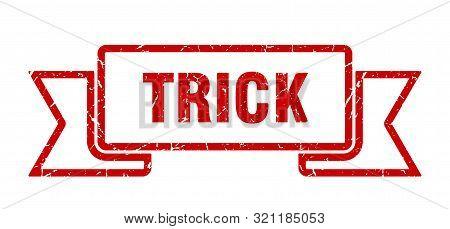 Trick Grunge Ribbon. Trick Sign. Trick Banner