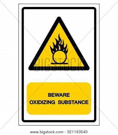 Beware Oxidizing Substance Symbol ,vector Illustration, Isolate On White Background Label. Eps10