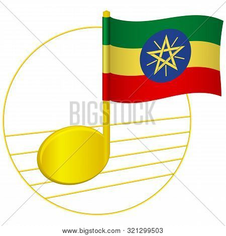 Ethiopia Flag And Musical Note. Music Background. National Flag Of Ethiopia And Music Festival Conce