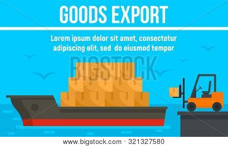 Cargo Ship Goods Export Concept Banner. Flat Illustration Of Cargo Ship Goods Export Vector Concept